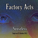 Factory Acts - Senseless (Radio Edit)