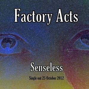 Factory Acts - Senseless (Radio Edit)