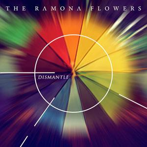 The Ramona Flowers - Dismantle and Rebuild