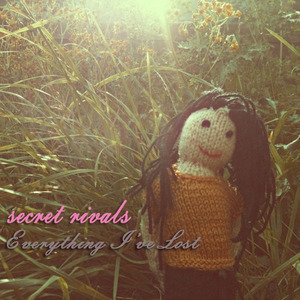 Secret Rivals - Everything I've Lost