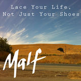 Malf - Lace Your Life, Not Just Your Shoes
