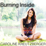Caroline Kreutzberger - Burning Inside
