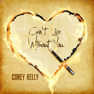 Corey Kelly - Can't Live Without You