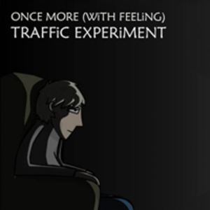 Traffic Experiment - Once More (with feeling)