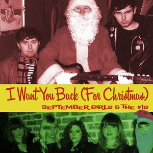 September Girls - I Want You Back (For Christmas)