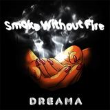 Dreama - Smoke Without Fire