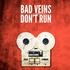 Bad Veins - Don't Run