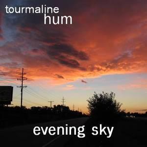 tourmaline hum - Evening Sky