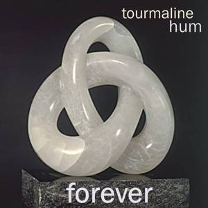 tourmaline hum - Forever