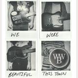 We Were Beautiful
