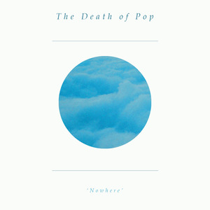 The Death of Pop - Nowhere
