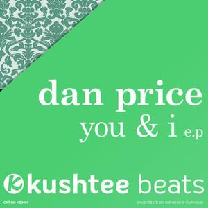 DAN PRICE - You & I (Original Mix) : Kushtee Records OUT NOW