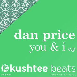 DAN PRICE - Here & Now (Original Mix) : Kushtee Records OUT NOW