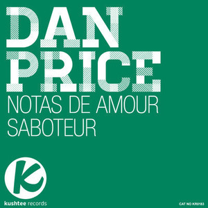 DAN PRICE - Saboteur (Original Mix) : Kushtee Records OUT NOW