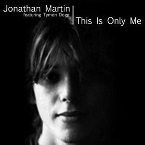 Jonathan Martin (This Is Only Me Music) - This Is Only Me
