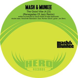 Mash & Munkee - The Good Vibe (Renegades of Jazz Remix)