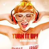 Brothers Grinn - Shun Ward - Turn It Up! (Brothers Grinn Mix)