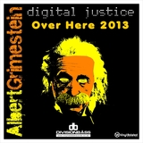 Albert Grimestein - Over Here 2013 (Albert Grimestein vs Digital Justice))