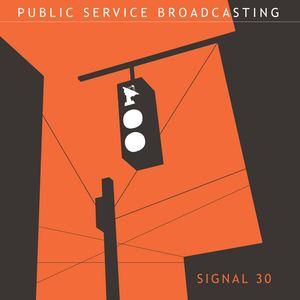 Public Service Broadcasting - Signal 30