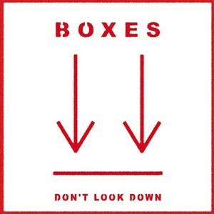 Boxes - Don't Look Down (radio edit)