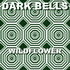 Dark Bells - Wildflower (Radio Edit)