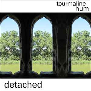 tourmaline hum - Detached