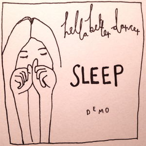 Hella Better Dancer - SLEEP demo