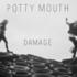 Potty Mouth - Damage