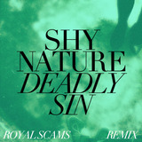 Shy Nature - Deadly Sin (Royal Scams Remix)