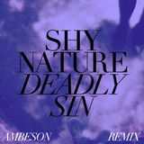 Shy Nature - Deadly Sin (Ambeson Remix)