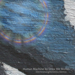 Draw Me Stories - Human Machine (Electronorgtechnica Remix), By: Draw Me Stories