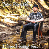 Ben Parcell - I Don't Need You