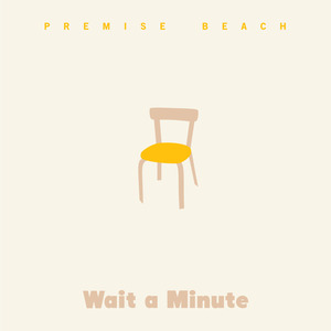 Premise Beach - Wait a Minute