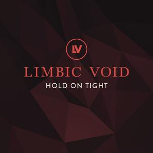 Limbic Void - Hold on Tight