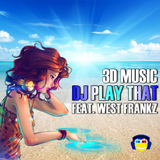 3dmusic - Dj Play That