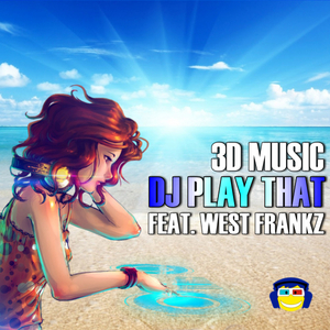 3dmusic - Dj Play That