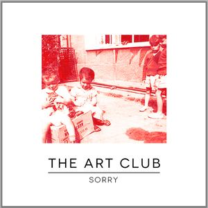 Cool For Cats Records - The Art Club - 'Sorry'
