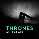 Au Palais - Thrones