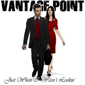 Vantage Point - Just When I Wasn't Lookin'
