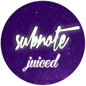 Subnote - Juiced