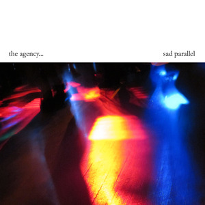 The Agency... - Sad Parallel