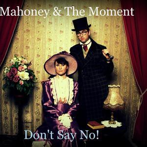 Mahoney & The Moment - Astoria