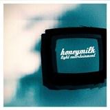 "Honeymilk - HONEYMILK | ""Light Entertainment"""
