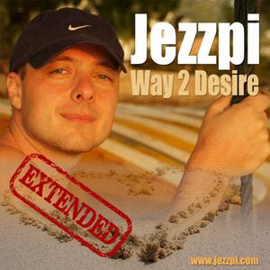 Jezzpi - Jezzpi - Way 2 Desire (Extended)