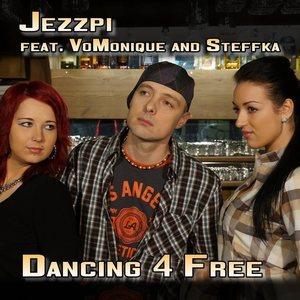 Jezzpi - Jezzpi ft. VoMonique & Steffka - Dancing 4 Free
