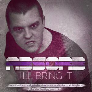 ABSORB - I'll Bring It [Unit27 Remix]
