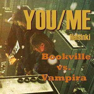 You/Me (Helsinki) - Vampira