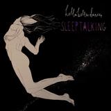 Hella Better Dancer - Sleeptalking