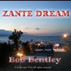 Bob Bentley - Zante Dream