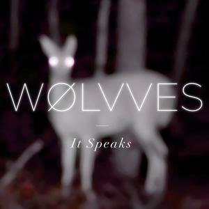WOLVVES - It Speaks
